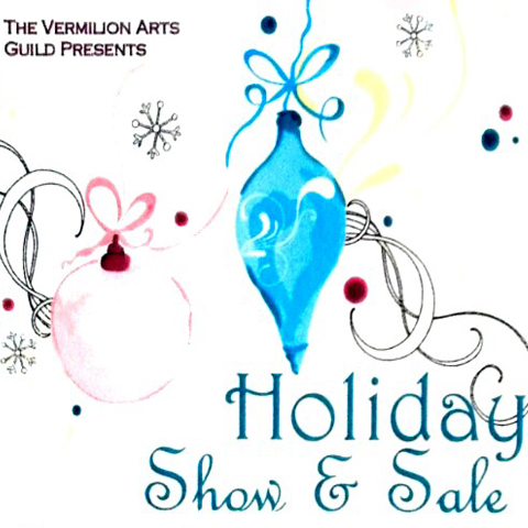 Vermilion Arts Guild: Holiday Art Show and Sale