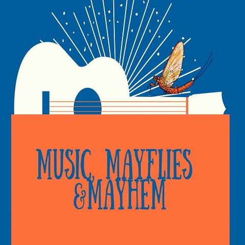 Music, Mayflies, and Mayhem